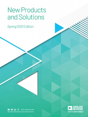 ADI - New Products and Solutions - Spring 2020 Edition